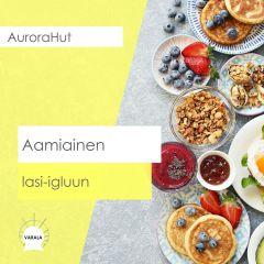 Aamiainen AuroraHut:iin